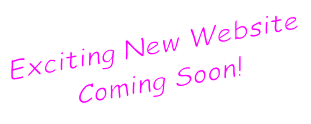 Exciting New Website  Coming Soon!